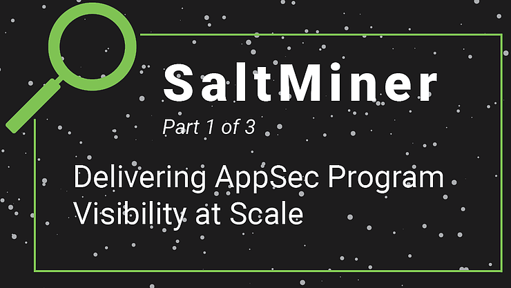 Delivering AppSec Program Visibility at Scale