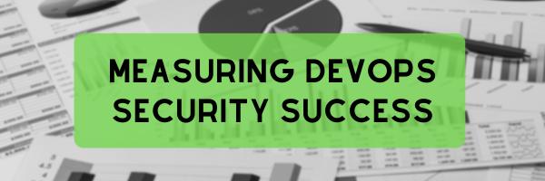 Measuring DevOps Security Success