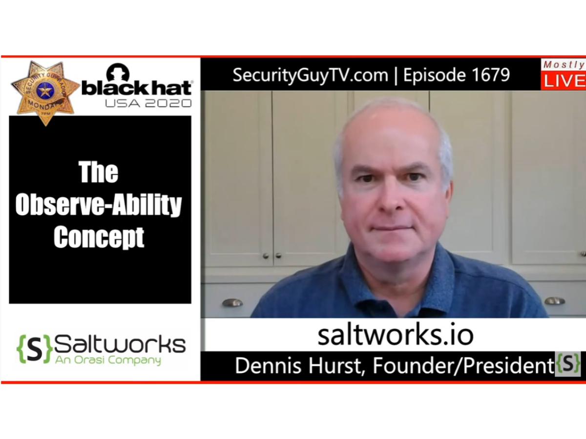 The Observe-Ability Concept of Application Security (with Chuck Harold of Security Guy TV)